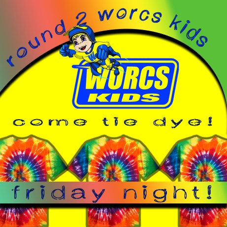 WORCS kids is tie dying shirts this round on Friday night!