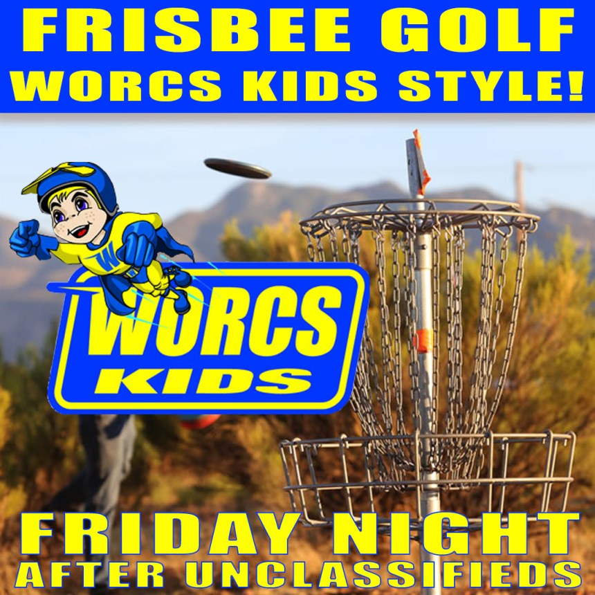 Come join WORCS Kids on Friday night for some fun on the motocross track. We will be playing 9 holes of Frisbee golf!