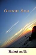 Ocean Sea by Elisabeth von Uhl