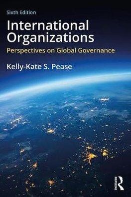 International Organizations by Kelly-Kate S. Pease