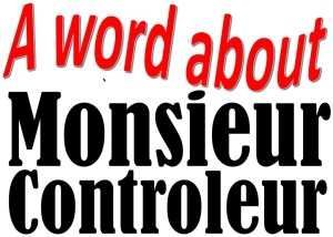A word about Mr Controleur
