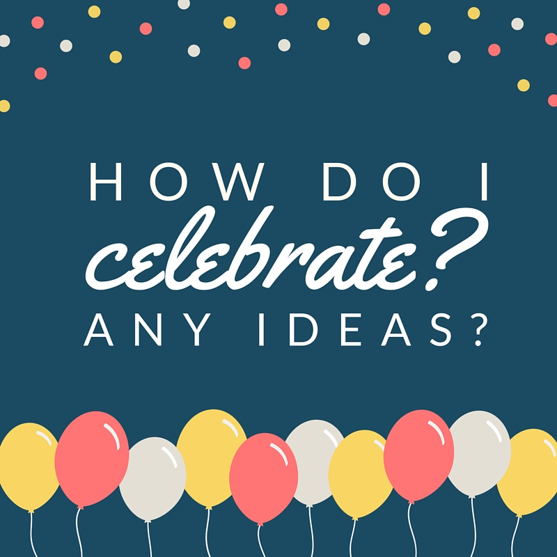 How do I celebrate?