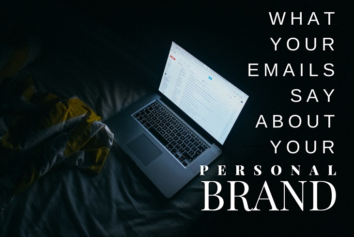What your emails day about your personal brand