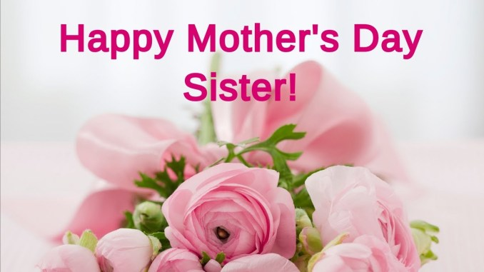 Happy Mother's Day Sister