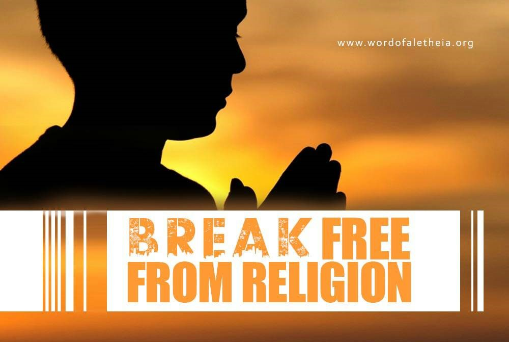 Break Free from Religion