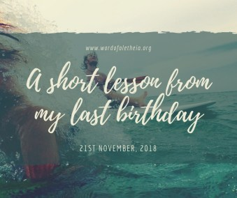 A short lesson from my Last Birthday