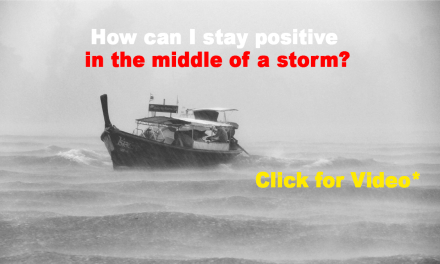 How to Stay Positive in the Middle of YOUR Storm