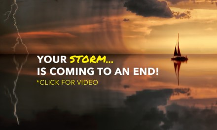 Your Storm is Coming to an End!