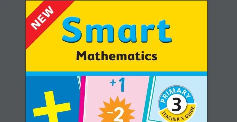 NEW Smart Mathematics Primary 3 Teacher's Guide