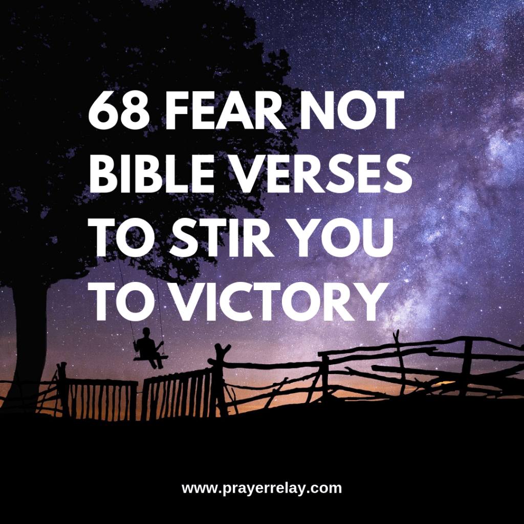 68 Fear Not Bible Verses to Stir you to Victory