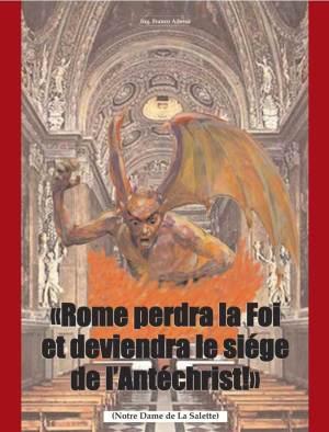 Rome perdra la foi et deviendra le Siège de l'Antéchrist