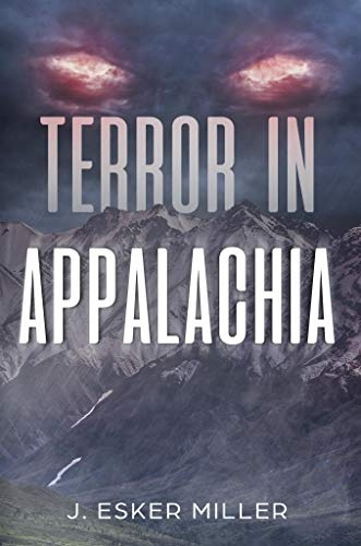 fff21f83917 J. Esker Miller's new release is a follow up to his best selling foray into  horror, Terror on the Tundra. In Terror in Appalachia, Miller raises the  scare ...