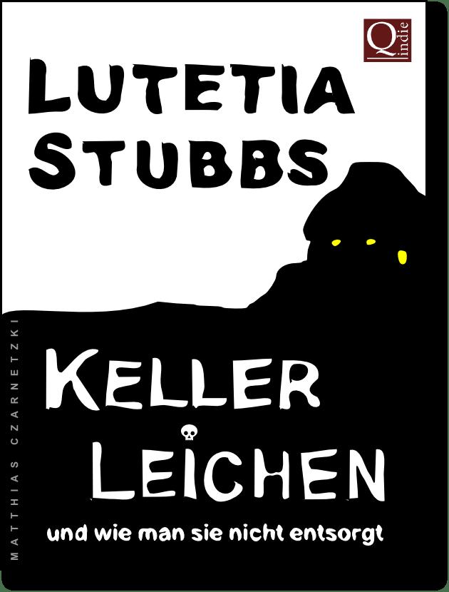 Lutetia Stubbs: KellerLeichen - Cover