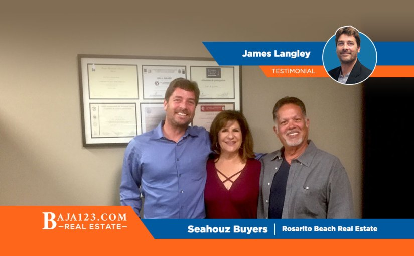 SeaHouz Buyers with James Langley – Rosarito Beach Real Estate