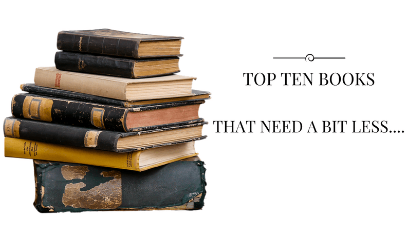 Ten books that need a bit less….