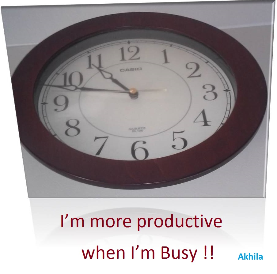 I'm more productive when I'm Busy