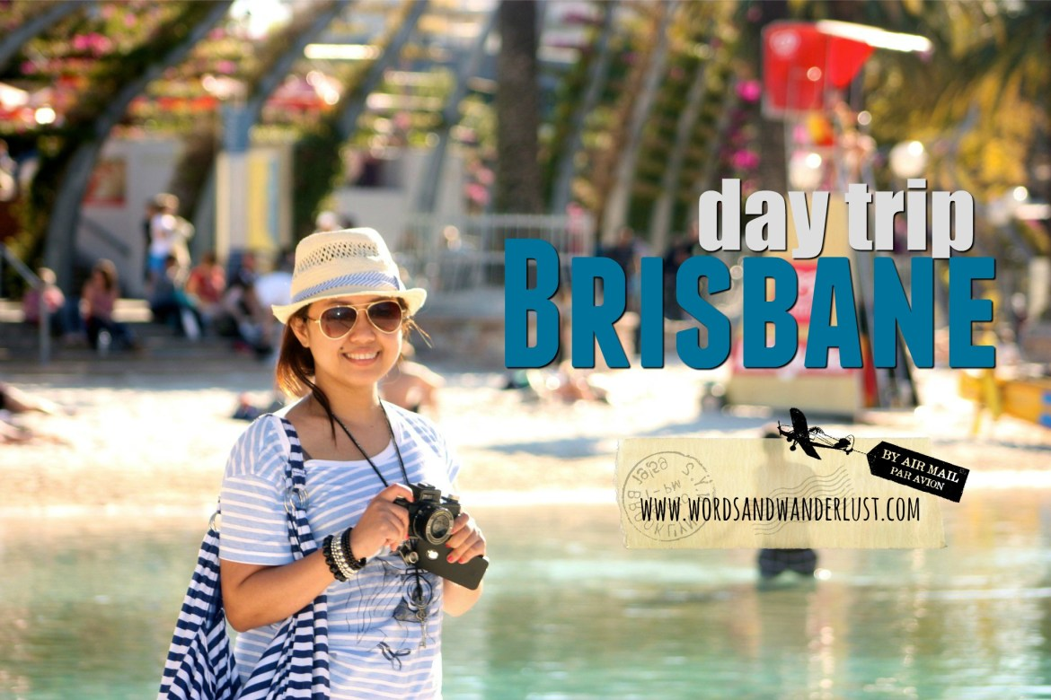 day trip brisbane - words and wanderlust