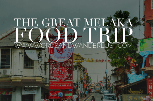 Melaka Food Trip - Words and Wanderlust