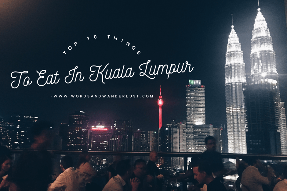Top 10 Things to Eat on a KL Food Trip
