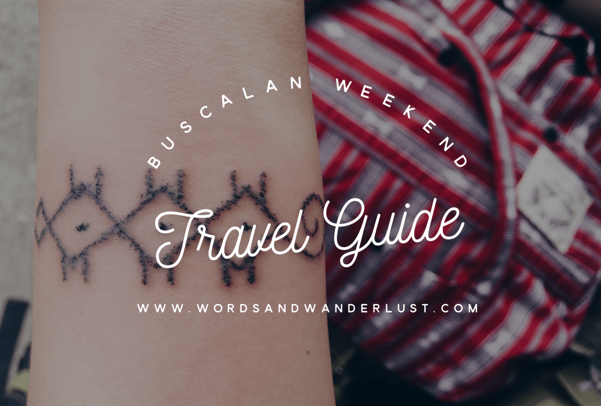 Buscalan Weekend Travel Guide | Words and Wanderlust
