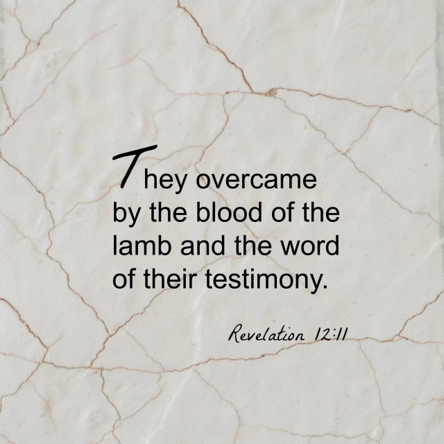 They overcame by the blood
