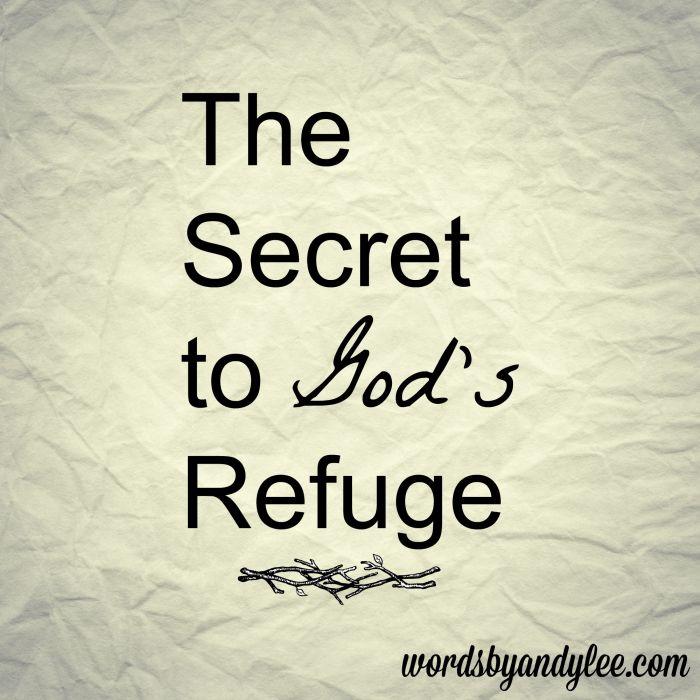 The Secret to God's Refuge