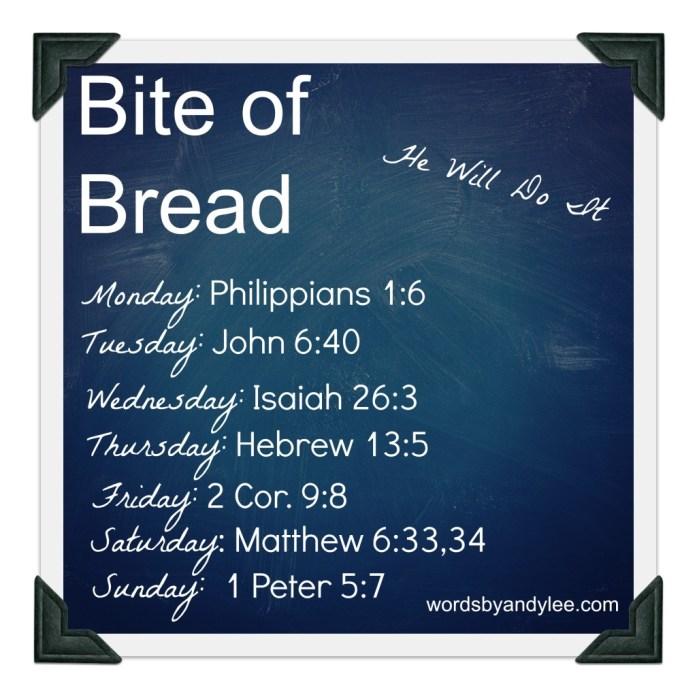 Bite of Bread He will do it