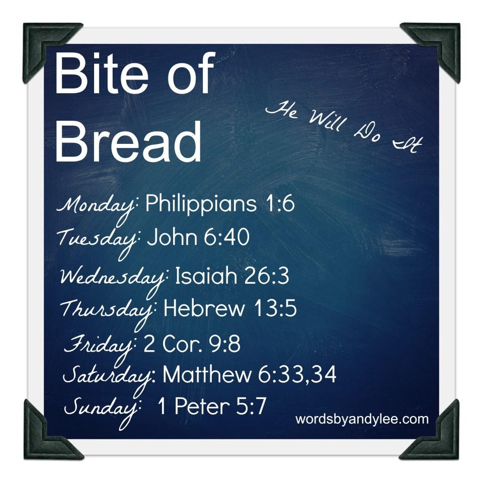 Bite of Bread: He Will Do It