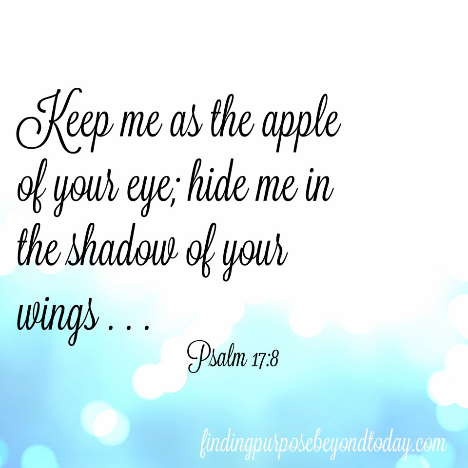 Praying to Keep God the Apple of MY Eye