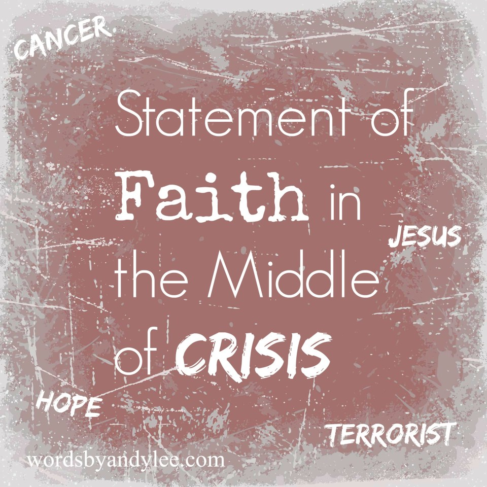 Statement of Faith in the Middle of Crisis