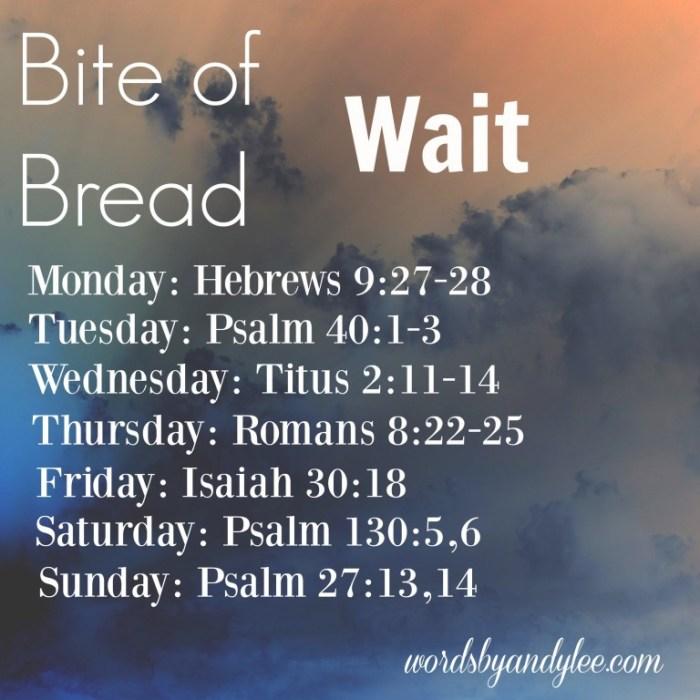 Bite of Bread Wait