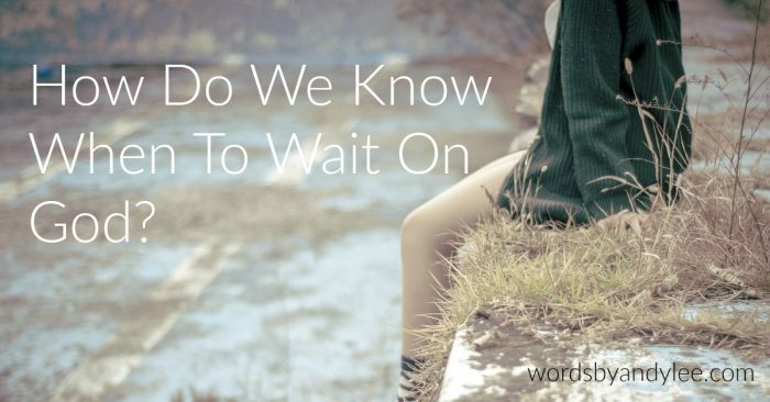 How do we know when to wait