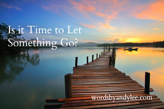 How to Know When to Let Something Go