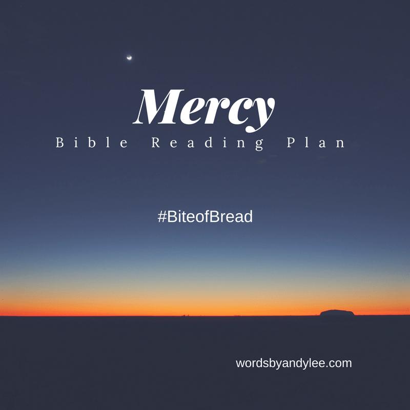 Bible Reading Plan on Mercy #BiteofBread