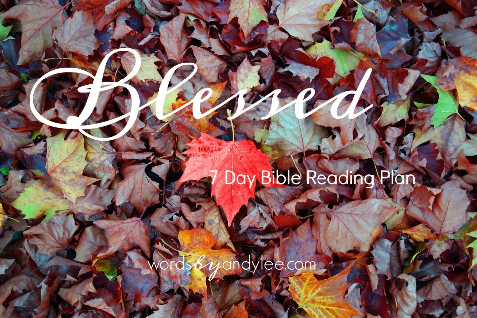 Blessed {A 7 Day Reading Plan}