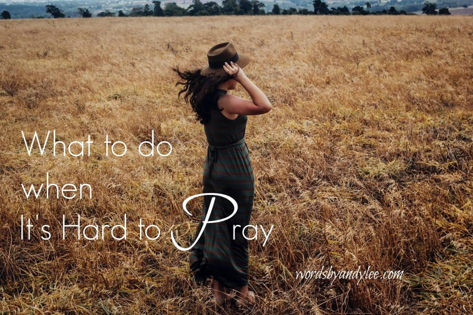 Prayer Fatigue: What to Do When It's Hard to Pray