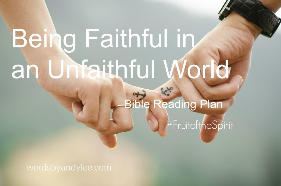 Being Faithful in an Unfaithful World
