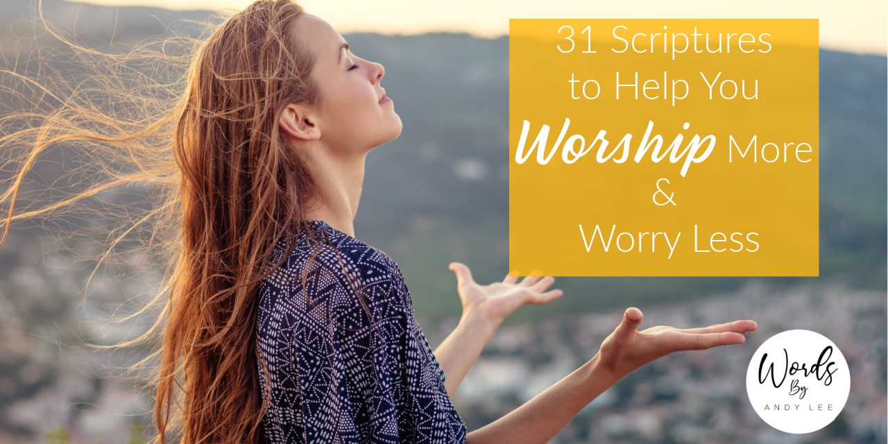 31 scriptures on worship