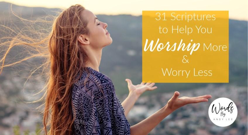 31 scriptures on worship