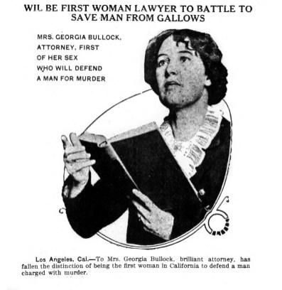 Georgia Bullock, first woman defense attorney for a murder case. (1914)