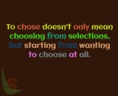To choose