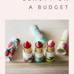 Tips for Beauty on a Budget