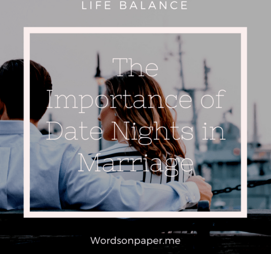 Date Nights and Why Marriages Need Them for Balance