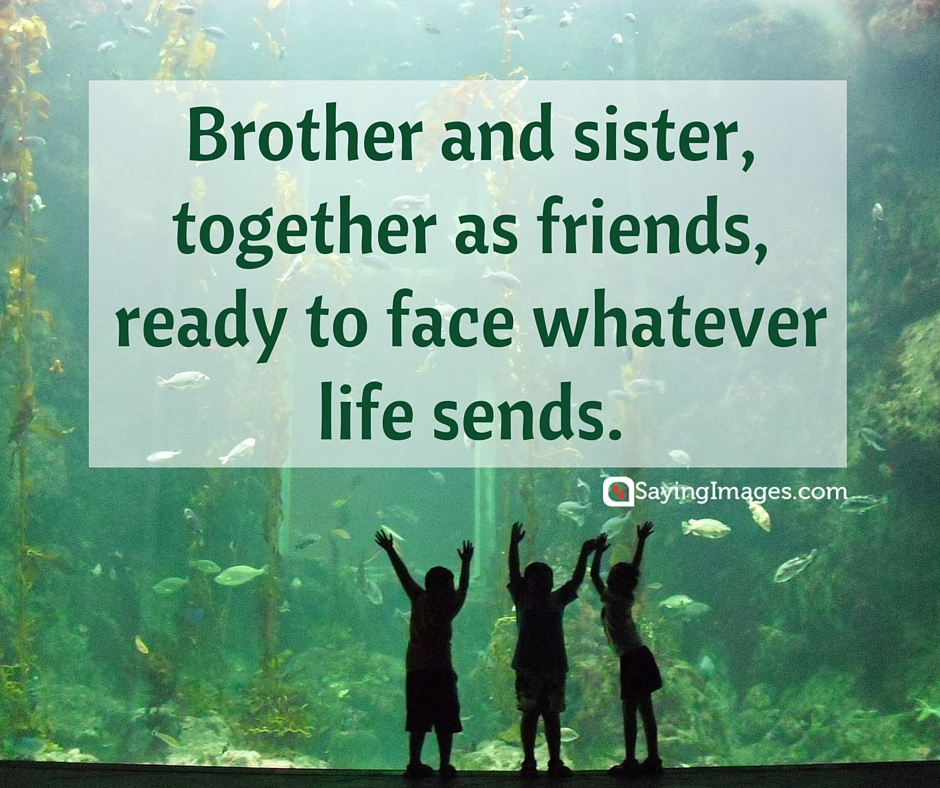 35 Sweet And Loving Siblings Quotes Word Porn Quotes Love Quotes