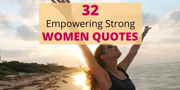 Inspirational Quotes On Love And Life Pleasing 32 Empowering Strong Women Quotes  Word Quotes Love Quotes