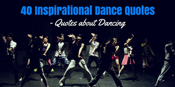 60 Inspirational Dance Quotes Quotes About Dancing Word Porn Custom Inspirational Dance Quotes