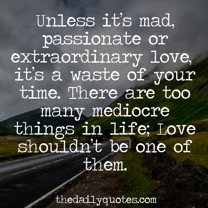 Extraordinary Love Word Porn Quotes Love Quotes Life Quotes