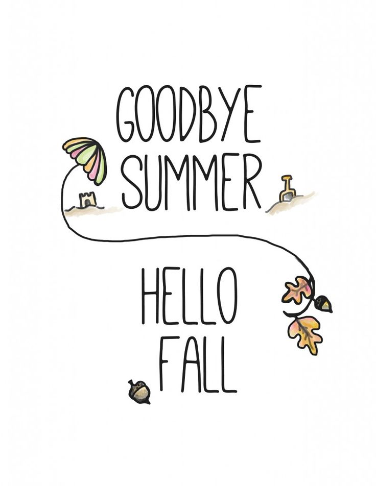 Goodbye summer, hello fall.