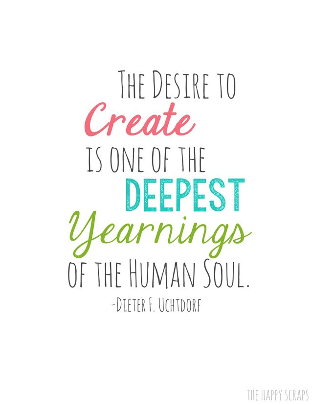 The desire to create is one of the deepest yearnings of the human soul. - Dieter F. Uchtdorf