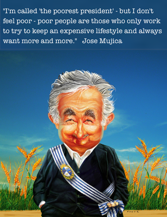 I'm called 'the poorest president' but I don't feel poor, poor people are those who only work to try to keep an expensive lifestyle and always want more and more. - Jose Mujica